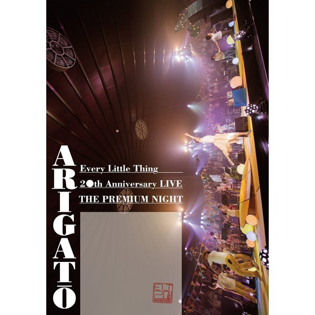 Every Little Thing 20th Anniversary Live - The Premium Night Arigato