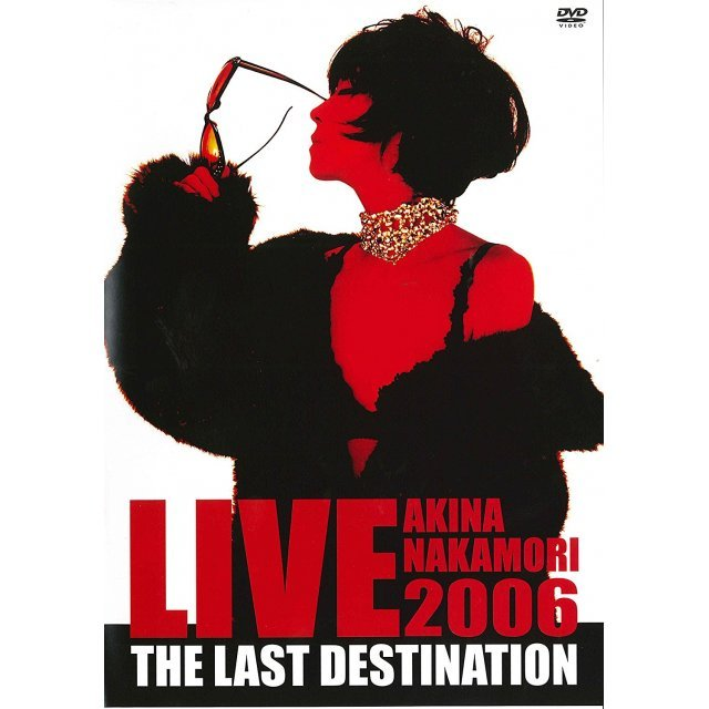 Akina Nakamori Live Tour 2006 The Last Destination [Limited Edition]