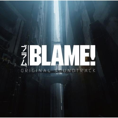 Blame! Theatrical Anime Original Soundtrack
