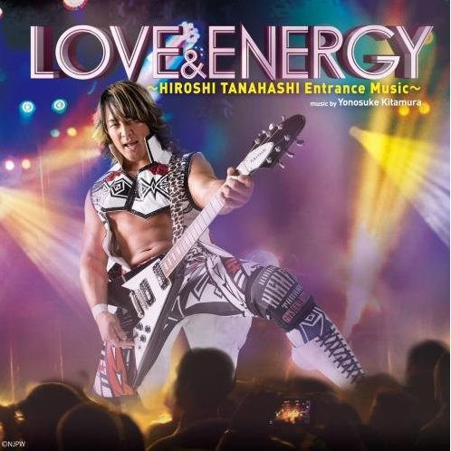Love & Energy - Hiroshi Tanahashi Entrance Music [CD+DVD]