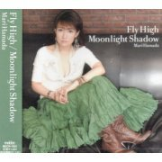 Fly High / Moonlight Shadow (Japan)