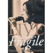 "Live ""Fragile""2005 At Gloria Chapel (Japan)"