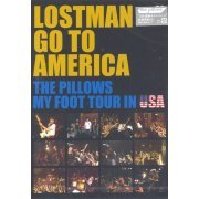 Lostman Go To America -The Pillows My Foot Tour In Usa- (Japan)