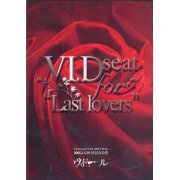 V.I.D seat for 'Lastlovers' 2006.12.29 Shibuya Kokaido [Limited Edition] (Japan)