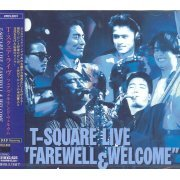 T-Square Live - Farewell & Welcome (Japan)
