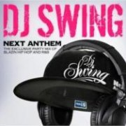 DJ Swing Next Anthem -The Exclusive Party Mix Of Blazin Hip Hop... (Japan)