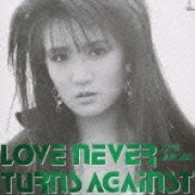 Love Never Turns Against (Japan)
