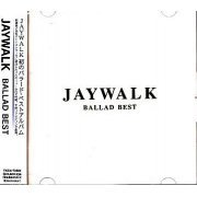 Jaywalk Ballad Best (Japan)