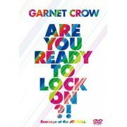 Garnet Crow Are You Ready To Lock On - Livescope At The JCB Hall (Japan)