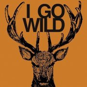 I Go Wild [CD+DVD Limited Edition] (Japan)
