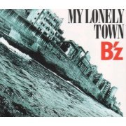 My Lonely Town [CD+DVD Limited Edition] (Japan)