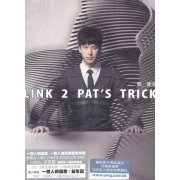 Link 2 Pat's Trick [CD+DVD] (Hong Kong)