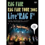 Rag Fair Tour 2003 - Live Rag F (Japan)