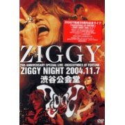 Ziggy 20th Anniversary Memorial Live Shibuya Kokaido 2 Days: Vicissitudes of Fortune - Ziggy Night 2004.11.7 (Japan)