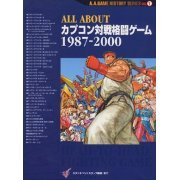 All About Capcom Head-to-Head Fighting Game 1987-2000 A.A Game History Series Vol.1 (Japan)