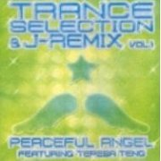 Trance Selection & J-Remix Vol.1 Peaceful Angel featuring Teresa Teng (Japan)