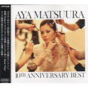 Aya Matsuura 10th Anniversary Best [CD+DVD] (Japan)
