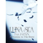 Luna Sea For Japan A Promise To The Brave 2011.10.22 Saitama Super Arena (Japan)