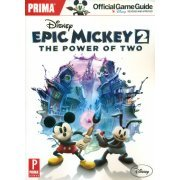 Disney Epic Mickey 2: The Power of Two: Prima Official Game Guide (US)