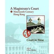 A Magistrate's Court in Nineteenth Century Hong Kong: Court in Time (US)