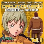 Tiger & Bunny - Single Relay Project Circuit Of Hero Vol.5 (Japan)
