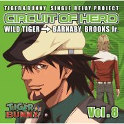 Tiger & Bunny - Single Relay Project Circuit Of Hero Vol.8 (Japan)