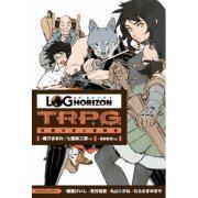 Log Horizon TRPG Replay Yoiyami no Hime to Bokensha (Japan)
