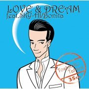 Love & Dream Feat. Sky-hi / Bonita (Japan)
