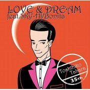 Love & Dream Feat. Sky-hi / Bonita [CD+DVD Limited Edition] (Japan)