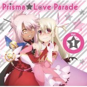 Prisma Love Parade Vol.1 (Fate / Kaleid Liner Prisma Illya 2wei Character Song) (Japan)