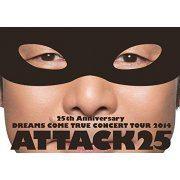 25th Anniversary Dreams Come True Concert Tour 2014 Attack25 (Japan)