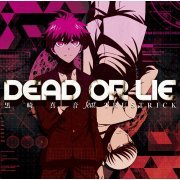 Dead Or Lie (Danganronpa 3 - The End Of Kibogamine Gakuen Mirai Hen Intro Theme) [CD+DVD Limited Edition] (Japan)