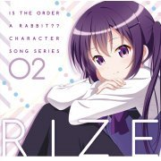Is The Order A Rabbit?? Character Song Series 02 Rize (Japan)