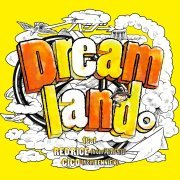 Dreamland Feat Red Rice (From Shonannokaze) - Cico (From Bennie K) (Japan)