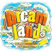 Dreamland Feat Red Rice (From Shonannokaze) - Cico (From Bennie K) [CD+DVD Limited Edition] (Japan)