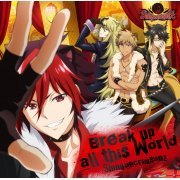 Break Up All This World - Show By Rock - Shingan Crimsonz (Japan)