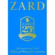 Zard 25th Anniversary Live  - What A Beautiful Memory (Japan)