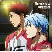 Glorious Days (Kuroko's Basketball Last Game Theme Song) [Anime Edition] (Japan)
