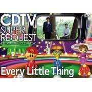 Cdtv Super Request Dvd-every Little Thing-|Every Little Thing (Japan)