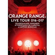Orange Range Live Tour 016-017 - Okagesama De 15 Shunen! 47 Todofuken De Carnival At Nippon Budokan (Japan)