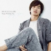 Oh My Little Girl / Happy Wedding Day [CD+DVD Limited Edition Type B] (Japan)