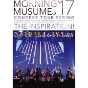 Morning Musume.'17 Concert Tour Haru - The Inspiration! (Japan)