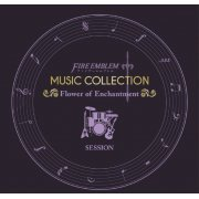Fire Emblem Music Collection: Session - Flower of Enchantment (Japan)