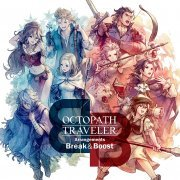 Octopath Traveler Arrangements - Break & Boost (Japan)