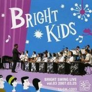 Bright Swing Live Vol.3 2007.03.25