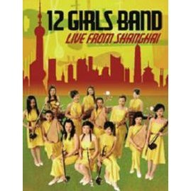 12 Girls Band Live From Shanghai