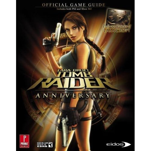 Tomb Raider Anniversary (360 & PS2): Prima Official Game Guide