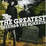 The Greatest Sheena & The Rokkets