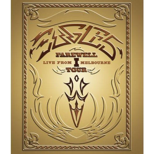 Eagles: Farewell 1 Tour - Live From Melbourne