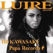 Luire presents DJ Kawasaki  x Papa Records